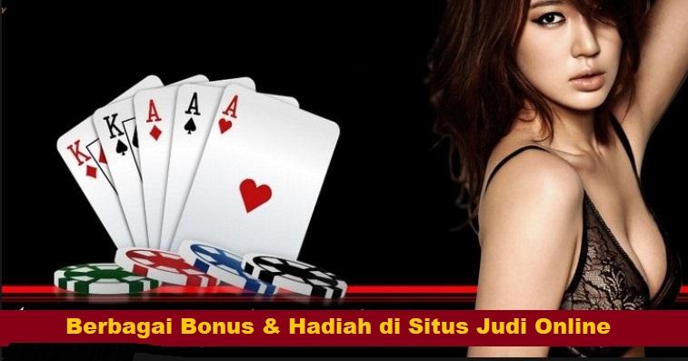Berbagai Bonus & Hadiah di Situs Judi Online