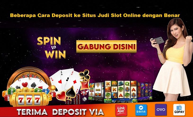 Beberapa Cara Deposit ke Situs Judi Slot Online dengan Benar