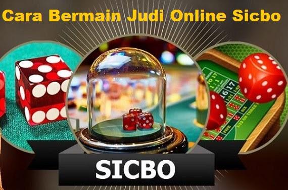 Cara Bermain Judi Online Sicbo
